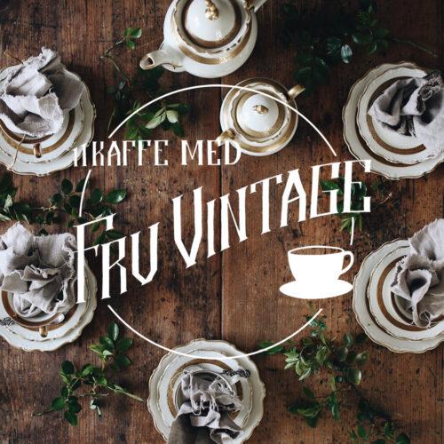 11-kaffe med Fru Vintage och Katrin Bååth.
